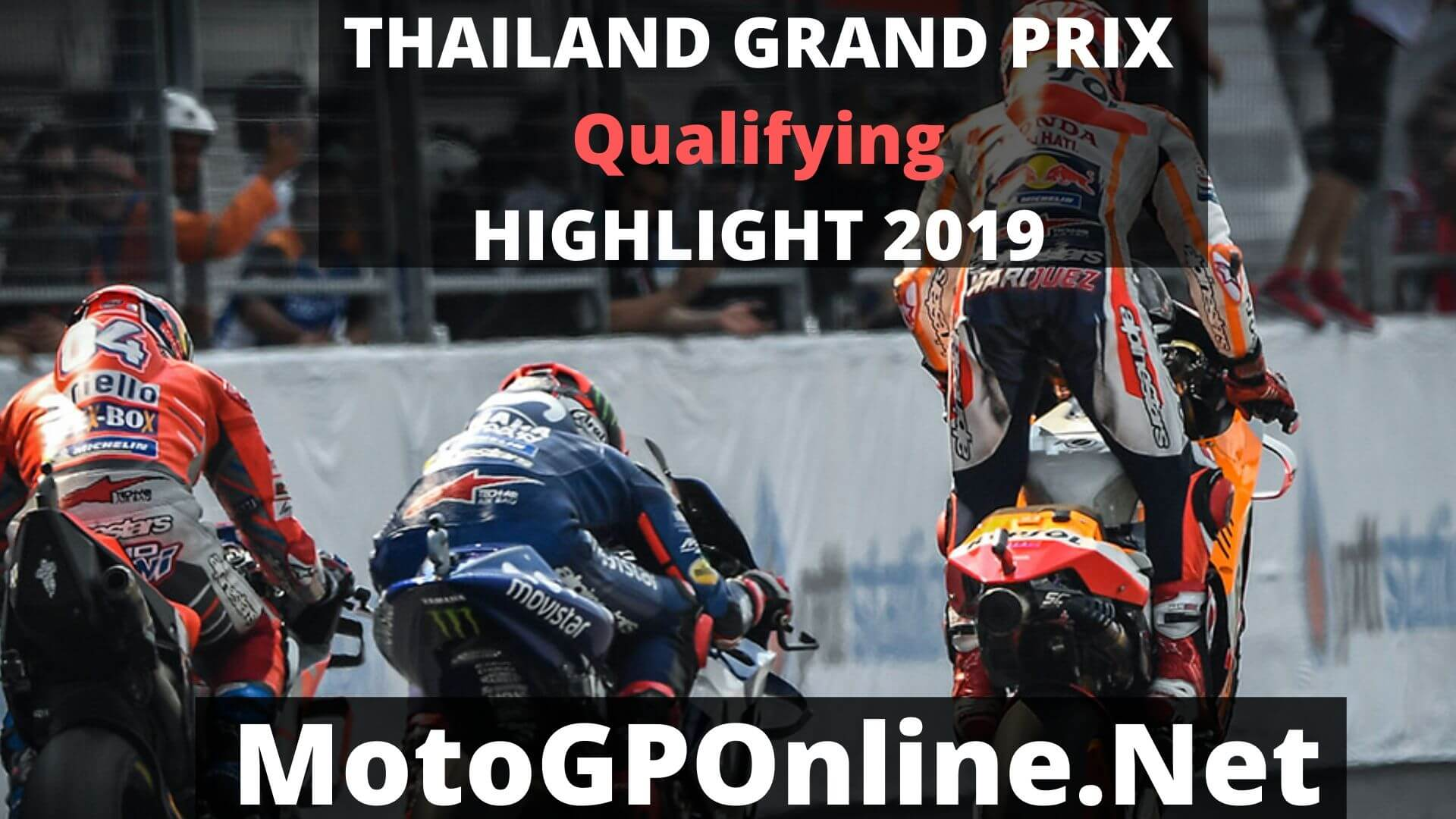 MotoGP Thailand Grand Prix Qualifying GP Race Highlights 2019