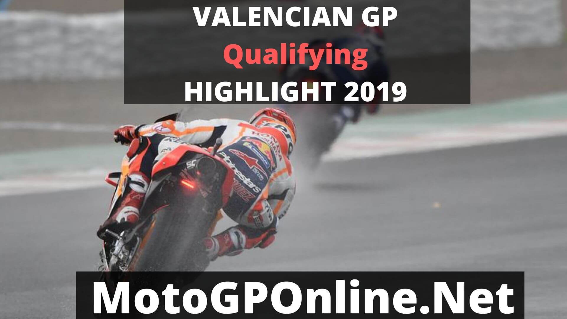 MotoGP Valencian GP Qualifying GP Race Highlights 2019