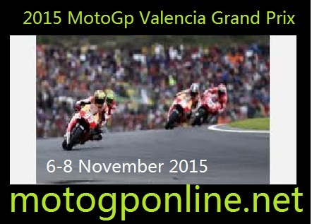 Watch MotoGp Valencia Grand Prix 2015 Live