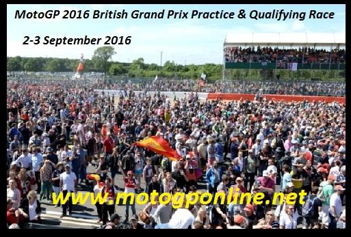 MotoGP 2016 British Grand Prix Practice and Qualifying race